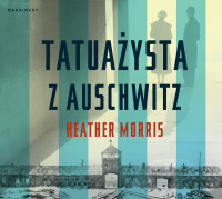 Tatuażysta z Auschwitz, Heather Morris - audiobook CD mp3