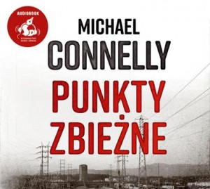Punkty zbieżne, Michael Connelly - audiobook CD mp3
