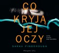 Co kryją jej oczy? Sarah Pinborough  - audiobook płyta CD mp3