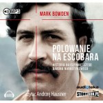 Polowanie na Escobara, Mark Bowden - audiobook na płycie CD mp3