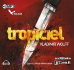 Tropiciel, Vladimir Wolff - audiobook płyta CD mp3