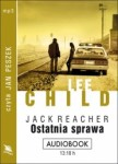 Jack Reacher. Ostatnia sprawa, Lee Child - audiobook płyta CD - mp3