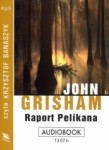 Raport Pelikana, John Grisham - audiobook płyta CD - mp3