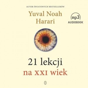 21 lekcji na XXI wiek, Yuval Noah Harari - audiobook CD mp3