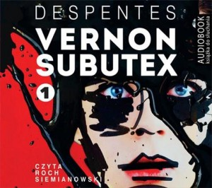Pakiet: Vernon Subutex, tomy 1-2, Virginie Despentes - audiobooki na płytach CD mp3