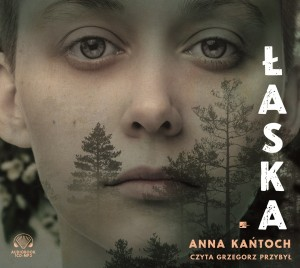 Łaska, Anna Kańtoch - audiobook na płycie CD mp3