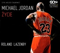 Michael Jordan. Życie, Roland Lazenby - audiobook na płycie CD mp3