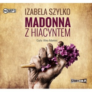 Madonna z hiacyntem, Izabela Szylko - audiobook CD mp3