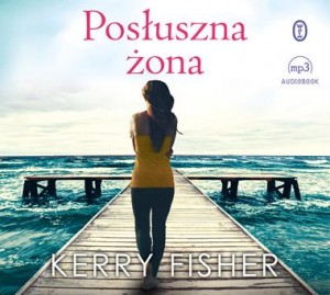 Posłuszna żona, Kerry Fisher - audiobook CD mp3