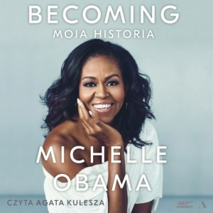 Becoming. Moja historia. Michelle Obama - audiobook CD mp3