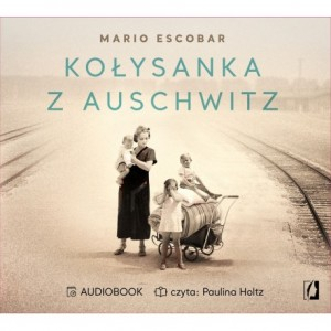 Kołysanka z Auschwitz, Mario Escobar - audiobook CD mp3