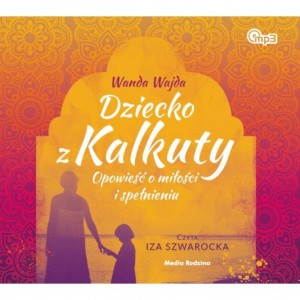 Dziecko z Kalkuty, Wanda Wajda - audiobook CD mp3