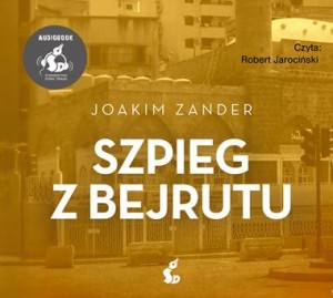 Szpieg z Bejrutu, Joachim Zander - audiobook CD mp3