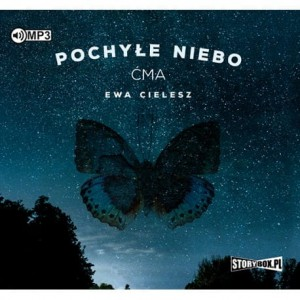 Pochyłe niebo. Tom 1. Ćma, Ewa Cielesz - audiobook CD mp3