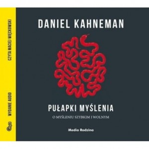Pułapki myślenia, Daniel Kahneman - audiobook CD mp3