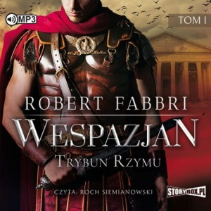 Wespazjan. Tom I. Trybun Rzymu, Robert Fabbri - audiobook CD mp3