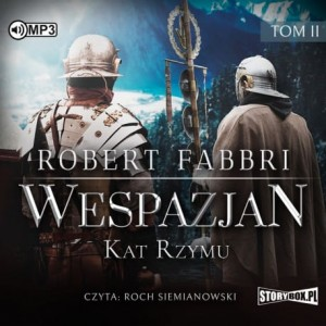 Wespazjan. Tom II. Kat Rzymu, Robert Fabbri - audiobook CD mp3