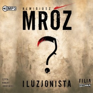Iluzjonista, Remigiusz Mróz - audiobook CD mp3