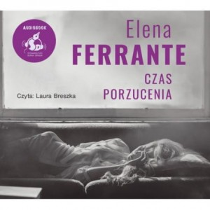 Czas porzucenia, Elena Ferrante - audiobook CD mp3