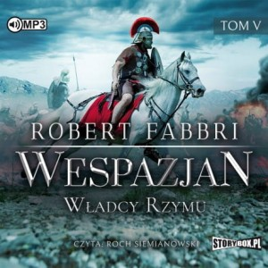 Wespazjan. Tom V. Władcy Rzymu, Robert Fabbri - audiobook CD mp3