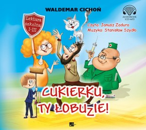 Cukierku ty Łobuzie, Waldemar Cichoń - audiobook CD mp3