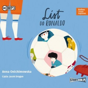 Bulbes i Hania Papierek. List do Ronaldo, Anna Onichimowska - audiobook CD mp3