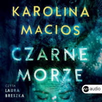 Czarne morze, Karolina Macios - audiobook CD mp3