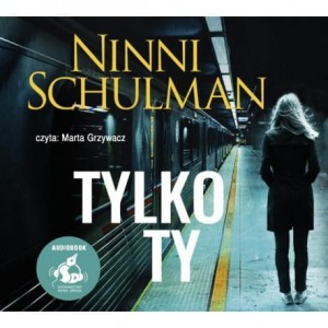 Tylko ty, Ninni Schulman - audiobook CD mp3