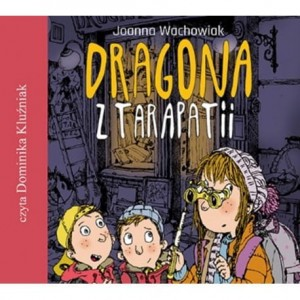 Dragona z tarapatii, Joanna Wachowiak - audiobook CD audiobook