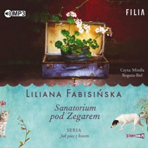 Jak pies z kotem. Tom 1. Sanatorium pod Zegarem, Liliana Fabisińska - audiobook CD mp3