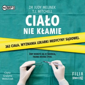Ciało nie kłamie, Judy Melinek, T.J. Mitchell - audiobook CD mp3