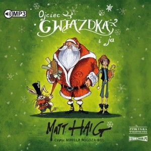Ojciec Gwiazdka i ja, Matt Haig - audiobook CD mp3