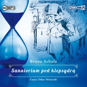 Sanatorium pod klepsydrą, Bruno Schulz - audiobook CD mp3