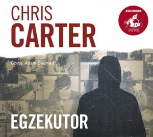 Egzekutor, Chris Carter - audiobook na płycie CD mp3