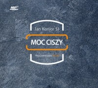 Moc ciszy, Jan Konior - audiobook płyta CD mp3