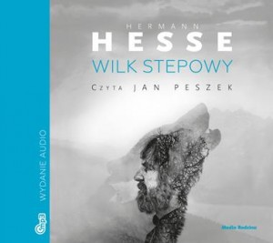 Wilk stepowy, Hermann Hesse - audiobook na płycie CD mp3