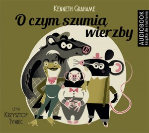 O czym szumią wierzby, 	Kenneth Grahame - audiobook płyta CD mp3