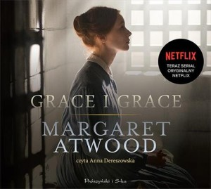 Grace i Grace, Margaret Atwood - audiobook na płycie CD mp3