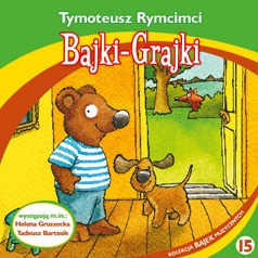 Tymoteusz Rymcimci, Jan Wilkowski - bajka-grajka nr 15, audiobook CD audio