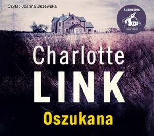 Oszukana, Charlotte Link - audiobook płyta CD mp3
