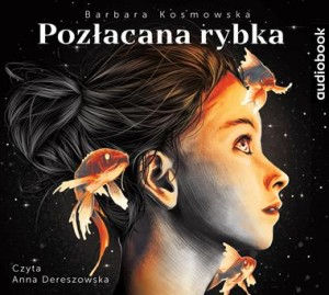 Pozłacana rybka. Barbara Kosmowska - audiobook CD mp3
