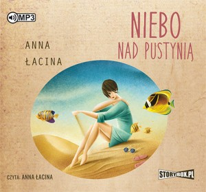 Niebo nad pustynią. Anna Łacina - audiobook CD mp3