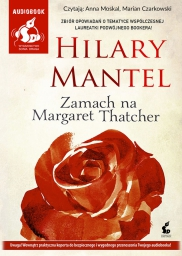 Zamach na Margaret Thatcher, Hilary Mantel - audiobook płyta CD mp3