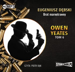 Cykl Owen Yeates, tom 6. Brat marnotrawny, Eugeniusz Dębski - audiobook na płycie CD mp3