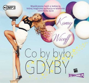 Co by było gdyby, Kamy Wicoff - audiobook CD mp3