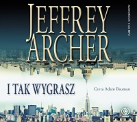 I tak wygrasz, Jeffrey Archer - audiobook CD mp3