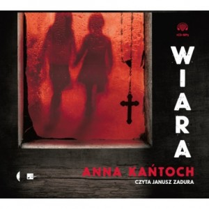 Wiara, Anna Kańtoch - audiobook na płycie CD mp3
