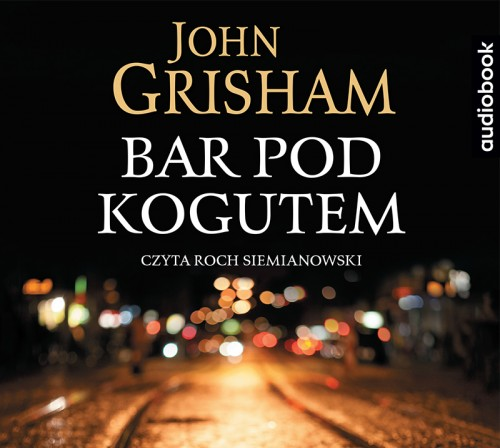 Bar pod kogutem, John Grisham - audiobook na płycie CD mp3