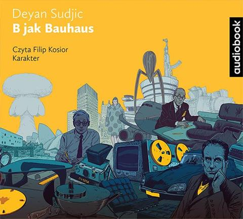 B jak Bauhaus, Deyan Sudjic - audiobook na płycie CD mp3