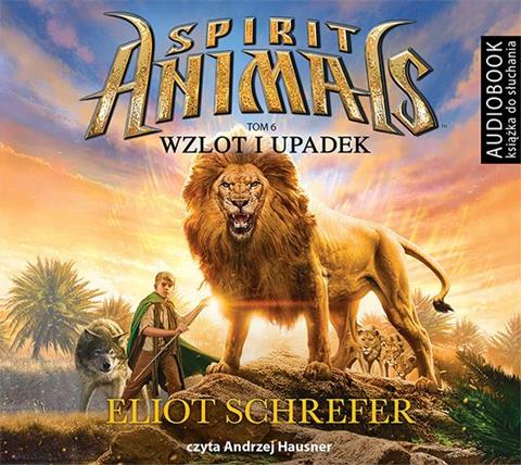 Spirit Animals. Tom 6. Wzlot i upadek, Eliot Schrefer - audiobook płyta CD mp3